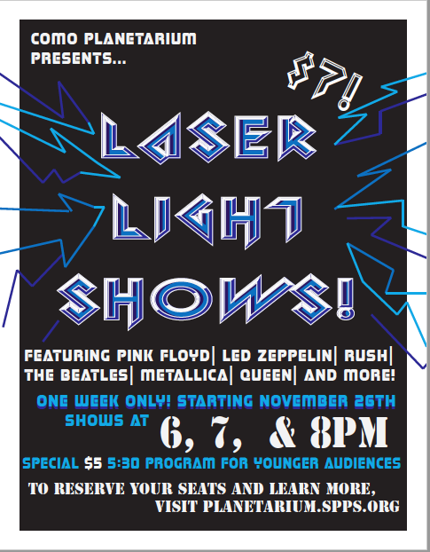 Como Planetarium Presents: Laser Light Shows! Featuring Pink Floyd, Led Zeppelin, Rush, the Beatles and more! Nov. 26-Dec. 1