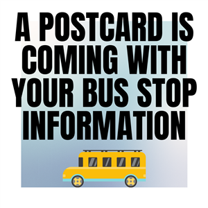 A postcard is coming  with your bus stop information