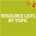 Resource Lists by Topic