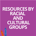 Resources by Racial and Cultural Groups