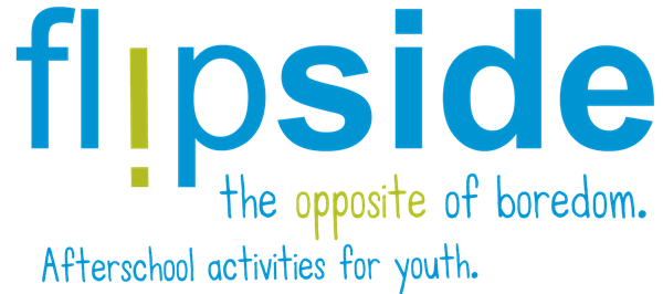 Fl!pside, the opposite of boredom. Afterschool activities for youth